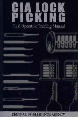 CIA Lock Picking: Field Operative Training Manual (Paperback)