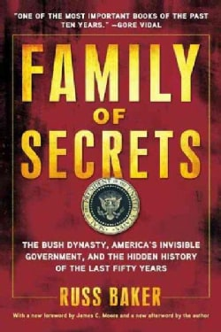 Family of Secrets: The Bush Dynasty, America's Invisible Government, and the Hidden History of the Last Fifty Years (Paperback)
