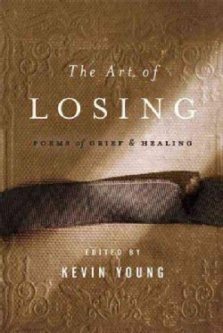 The Art of Losing: Poems of Grief and Healing (Hardcover)