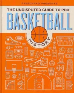 FreeDarko Presents the Undisputed Guide to Pro Basketball History (Hardcover)