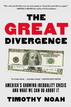 The Great Divergence: America's Growing Inequality Crisis and What We Can Do About It (Paperback)