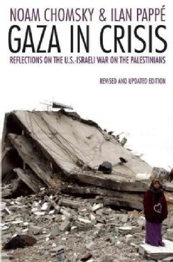 Gaza in Crisis: Reflections on Israel's War Against the Palestinians (Paperback)