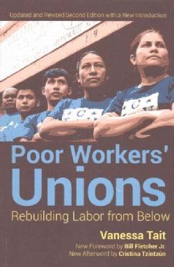 Poor Worker's Unions: Rebuilding Labor from Below (Paperback)