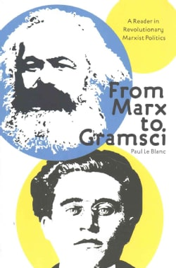 From Marx to Gramsci: A Reader in Revolutionary Marxist Politics (Paperback)