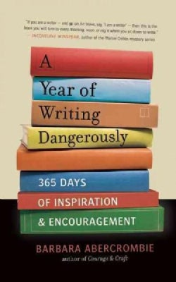 A Year of Writing Dangerously: 365 Days of Inspiration & Encouragement (Paperback)