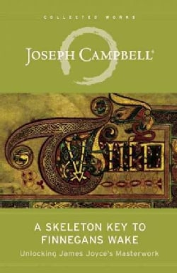 A Skeleton Key to Finnegans Wake: Unlocking James Joyce's Masterwork (Paperback)