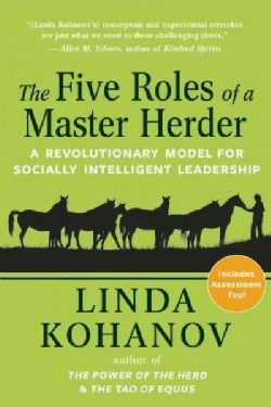 The Five Roles of a Master Herder: A Revolutionary Model for Socially Intelligent Leadership (Hardcover)