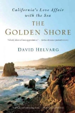 The Golden Shore: California's Love Affair with the Sea (Paperback)