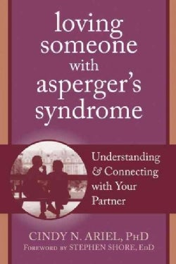 Loving Someone with Asperger's Syndrome: Understanding & Connecting with Your Partner (Paperback)