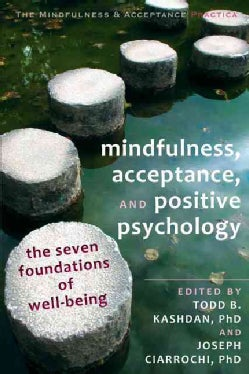 Mindfulness, Acceptance, and Positive Psychology: The Seven Foundations of Well-Being (Paperback)