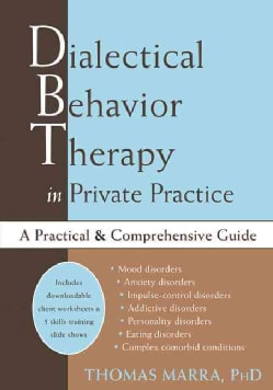 Dialectical Behavior Therapy in Private Practice: A Practical and Comprehensive Guide (Paperback)