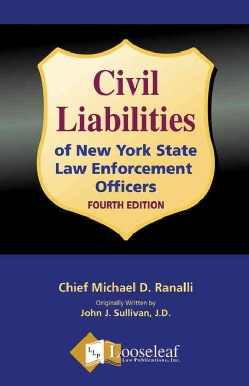 Civil Liabilities of New York State Law Enforcement Officers (Paperback)