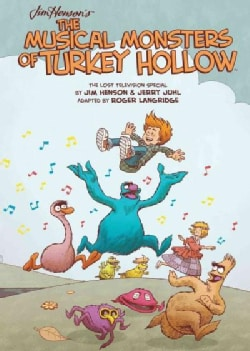 Jim Henson's the Musical Monsters of Turkey Hollow (Hardcover)