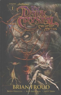 Jim Henson's the Dark Crystal: Creation Myths 1 (Paperback)