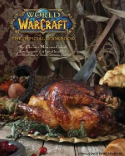 World of Warcraft: The Official Cookbook (Hardcover)