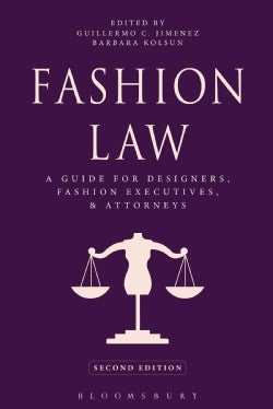 Fashion Law: A Guide for Designers, Fashion Executives, and Attorneys (Paperback)