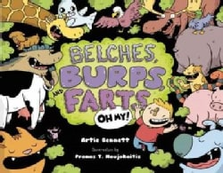 Belches, Burps, and Farts - Oh My! (Hardcover)