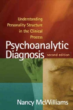 Psychoanalytic Diagnosis: Understanding Personality Structure in the Clinical Process (Hardcover)
