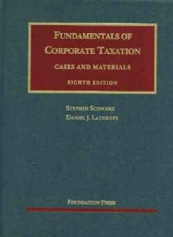 Fundamentals of Corporate Taxation: Cases and Materials (Hardcover)