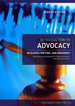 Introduction to Advocacy: Research, Writing, and Argument (Paperback)