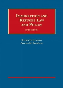 Immigration and Refugee Law and Policy (Hardcover)