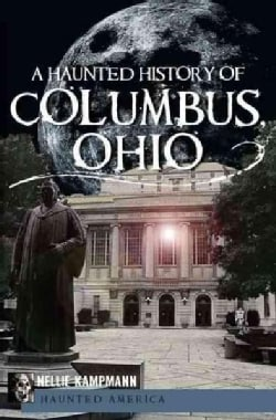 A Haunted History of Columbus, Ohio (Paperback)