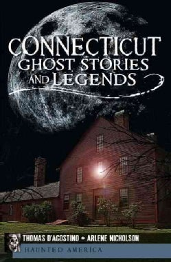 Connecticut Ghost Stories and Legends (Paperback)