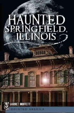 Haunted Springfield, Illinois (Paperback)