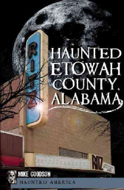 Haunted Etowah County, Alabama (Paperback)