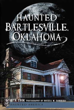 Haunted Bartlesville, Oklahoma (Paperback)