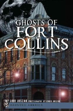 Ghosts Of Fort Collins (Paperback)