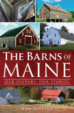 The Barns of Maine: Our History, Our Stories (Paperback)