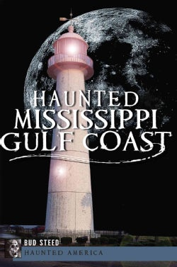 Haunted Mississippi Gulf Coast (Paperback)