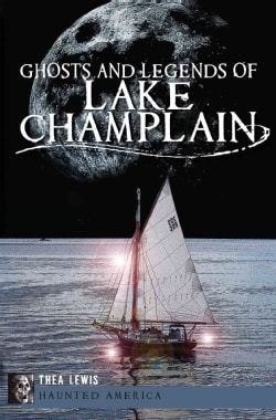 Ghosts and Legends of Lake Champlain (Paperback)
