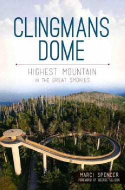Clingmans Dome: Highest Mountain in the Great Smokies (Paperback)