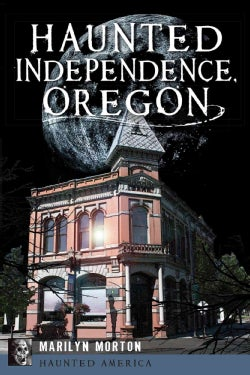 Haunted Independence, Oregon (Paperback)