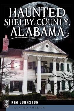 Haunted Shelby County, Alabama (Paperback)