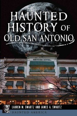 Haunted History of Old San Antonio (Paperback)