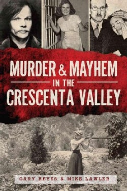 Murder & Mayhem in the Crescenta Valley (Paperback)