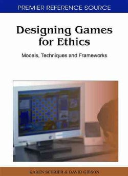 Designing Games for Ethics (Hardcover)