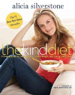 The Kind Diet: A Simple Guide to Feeling Great, Losing Weight, and Saving the Planet (Paperback)