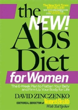 The New! Abs Diet for Women: The 6-Week Plan to Flatten Your Belly and Firm Up Your Body for Life (Paperback)