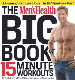 The Men's Health Big Book of 15 Minute Workouts (Paperback)