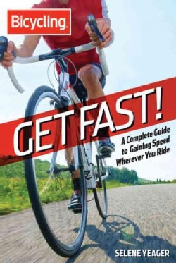 Get Fast!: A Complete Guide to Gaining Speed Wherever You Ride (Paperback)