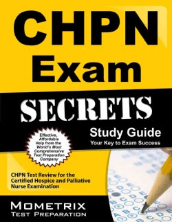 CHPN Exam Secrets: CHPN Test Review for the Certified Hospice and Palliative Nurse Examination