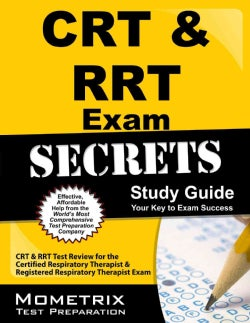 CRT & RRT Exam Secrets: Your Key to Exam Success, CRT & RRT Test Review for the Certified Respiratory Therapist &... (Paperback)