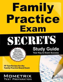 Family Practice Exam Secrets: FP Test Review for the Family Practice Board Exam