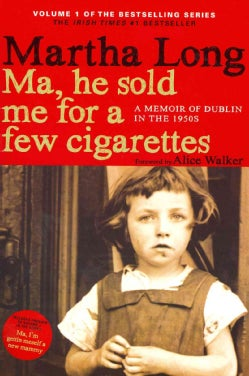 Ma, He Sold Me for a Few Cigarettes: A Memoir of Dublin in the 1950s (Paperback)