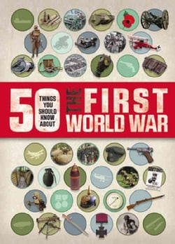50 Things You Should Know About the First World War (Paperback)