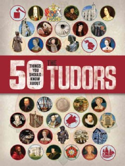 50 Things You Should Know About the Tudors (Paperback)